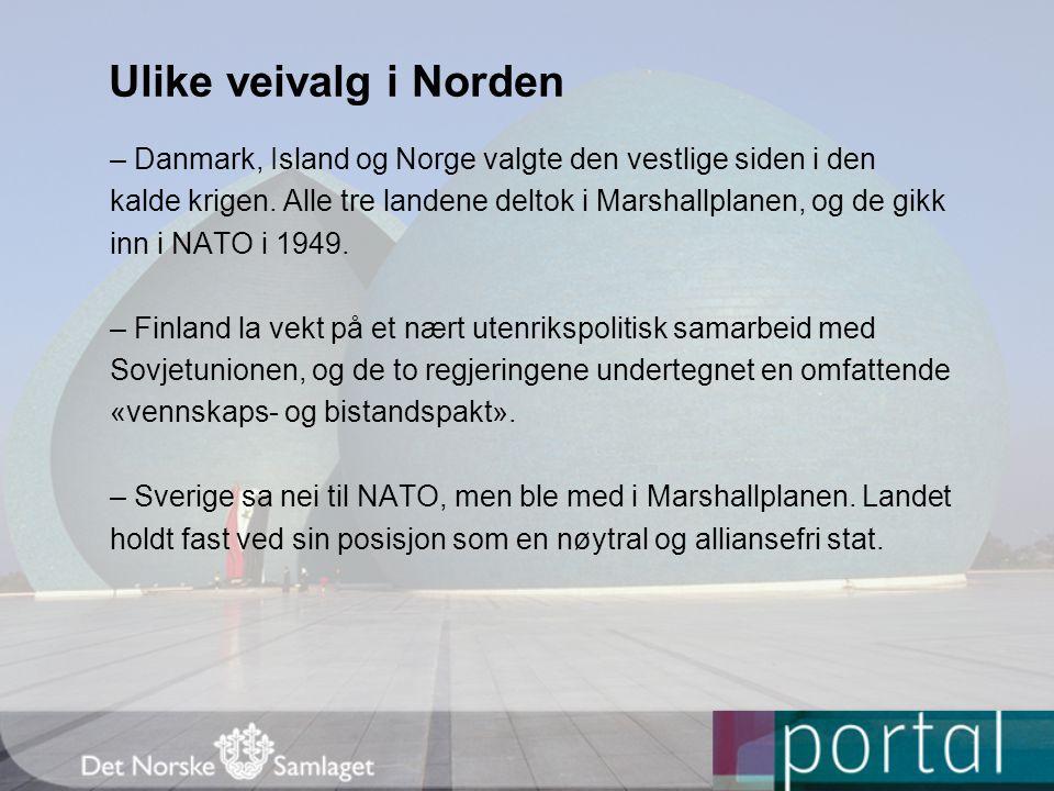 Ulike veivalg i Norden – Danmark, Island og Norge valgte den vestlige siden i den.
