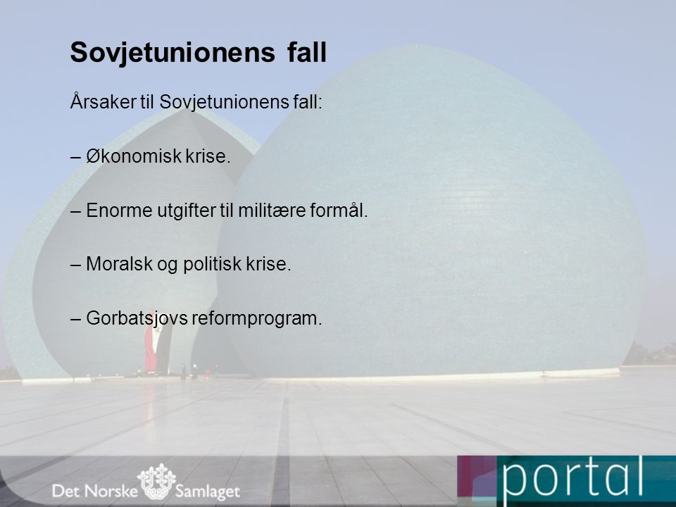 Sovjetunionens fall Årsaker til Sovjetunionens fall: