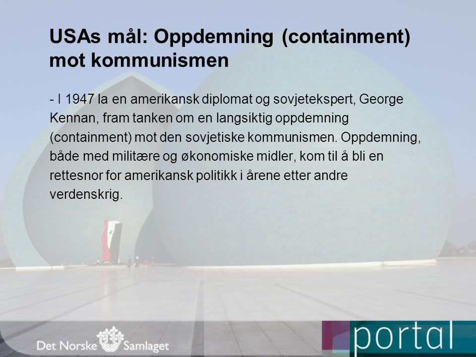 USAs mål: Oppdemning (containment) mot kommunismen
