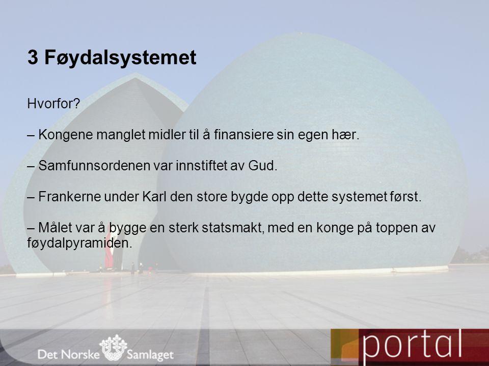 3 Føydalsystemet Hvorfor