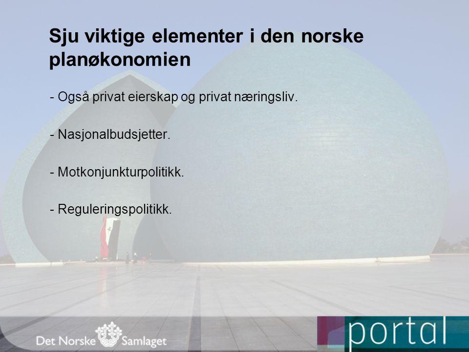 Sju viktige elementer i den norske planøkonomien