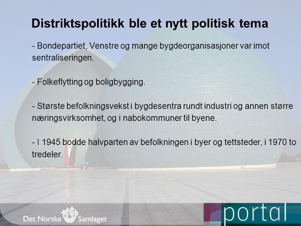 Distriktspolitikk ble et nytt politisk tema