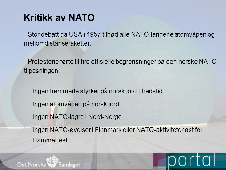 Kritikk av NATO - Stor debatt da USA i 1957 tilbød alle NATO-landene atomvåpen og. mellomdistanseraketter.