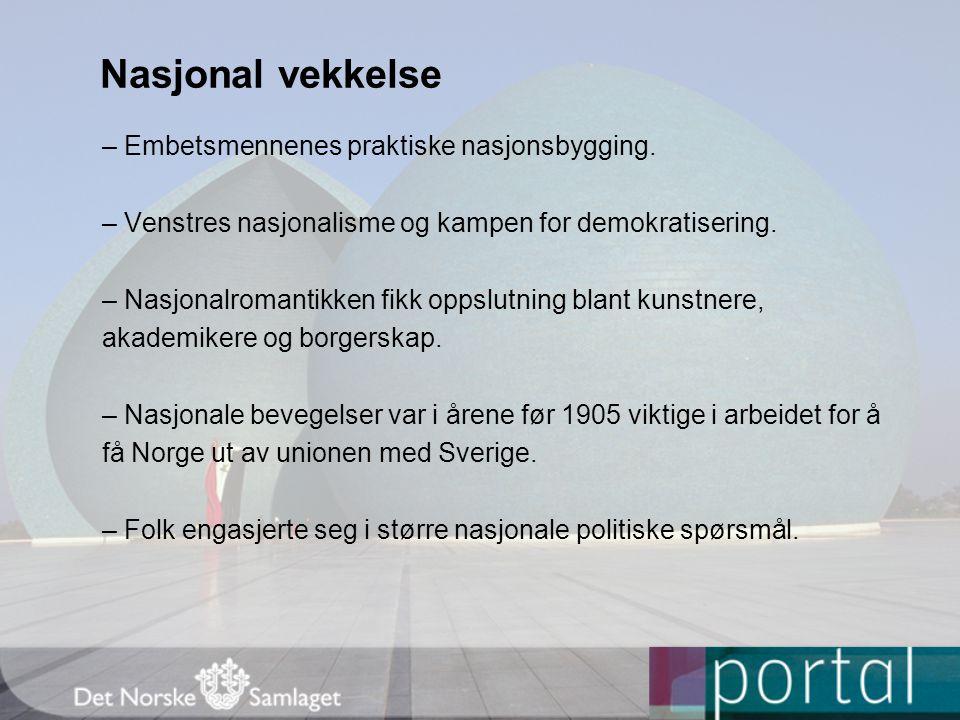 Nasjonal vekkelse – Embetsmennenes praktiske nasjonsbygging.