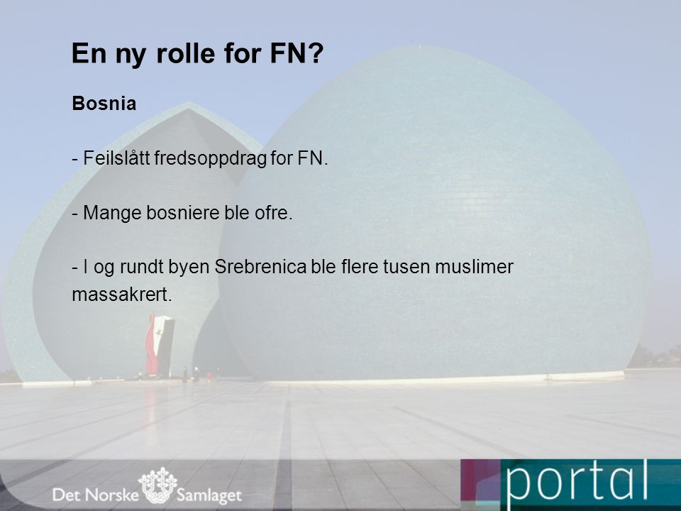 En ny rolle for FN Bosnia - Feilslått fredsoppdrag for FN.