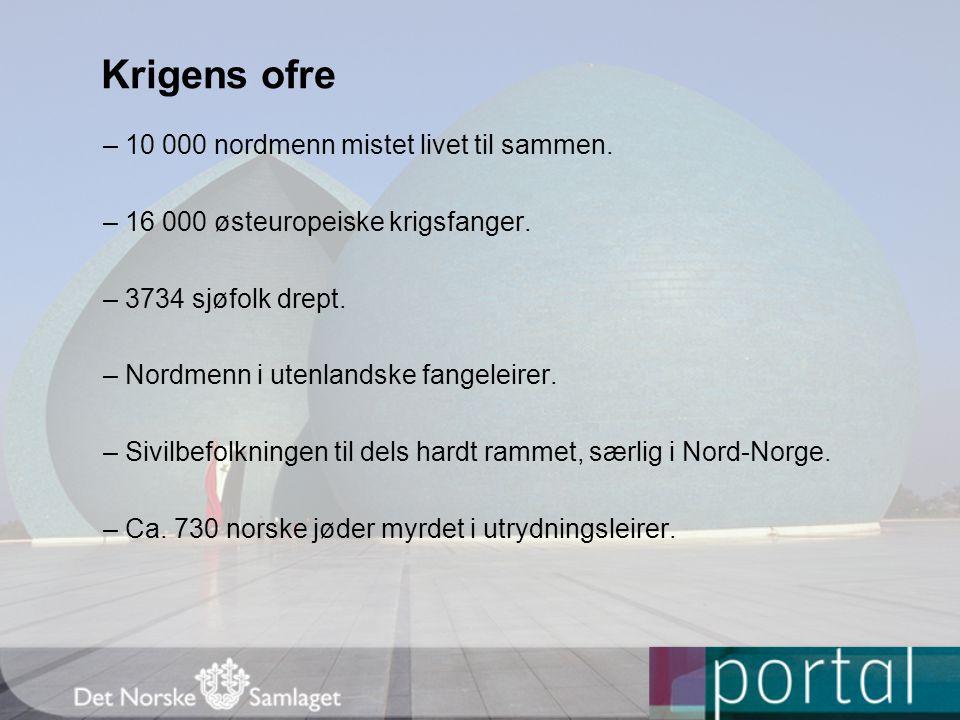Krigens ofre – 10 000 nordmenn mistet livet til sammen.