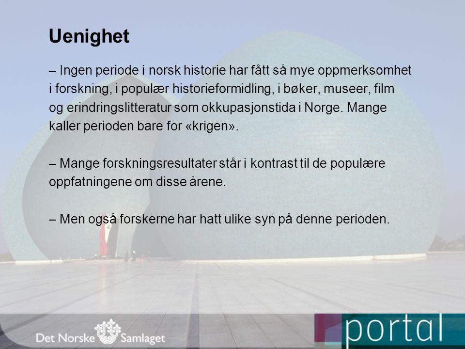 Uenighet – Ingen periode i norsk historie har fått så mye oppmerksomhet. i forskning, i populær historieformidling, i bøker, museer, film.