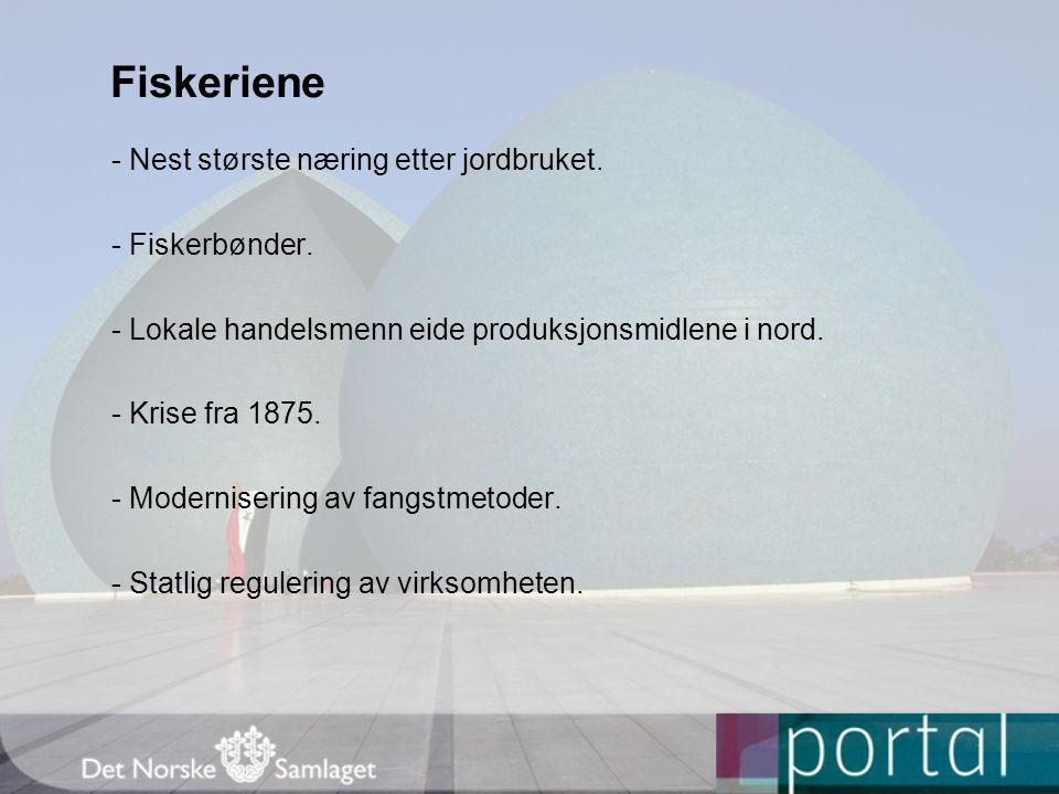 Fiskeriene - Nest største næring etter jordbruket. - Fiskerbønder.