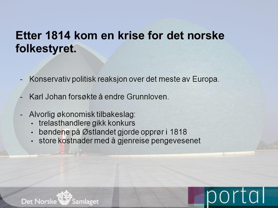 Etter 1814 kom en krise for det norske folkestyret.