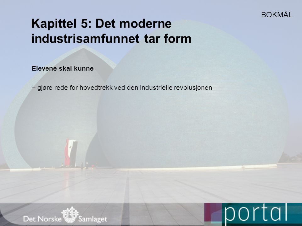 Kapittel 5: Det moderne industrisamfunnet tar form