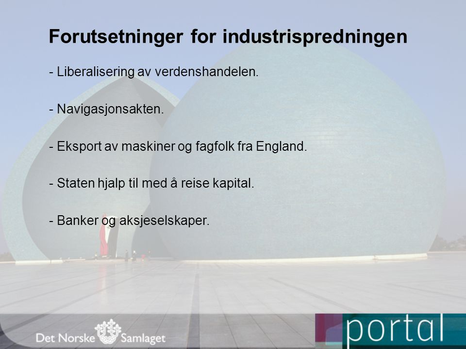Forutsetninger for industrispredningen