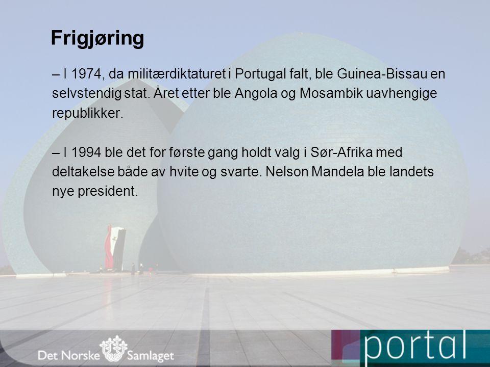 Frigjøring – I 1974, da militærdiktaturet i Portugal falt, ble Guinea-Bissau en. selvstendig stat. Året etter ble Angola og Mosambik uavhengige.