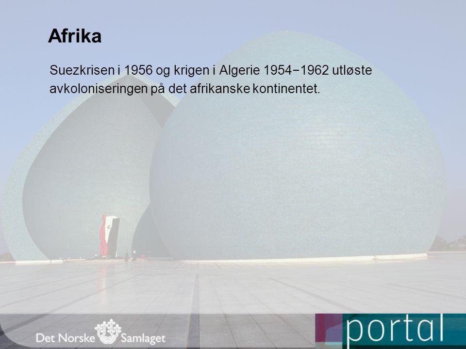 Afrika Suezkrisen i 1956 og krigen i Algerie 1954−1962 utløste