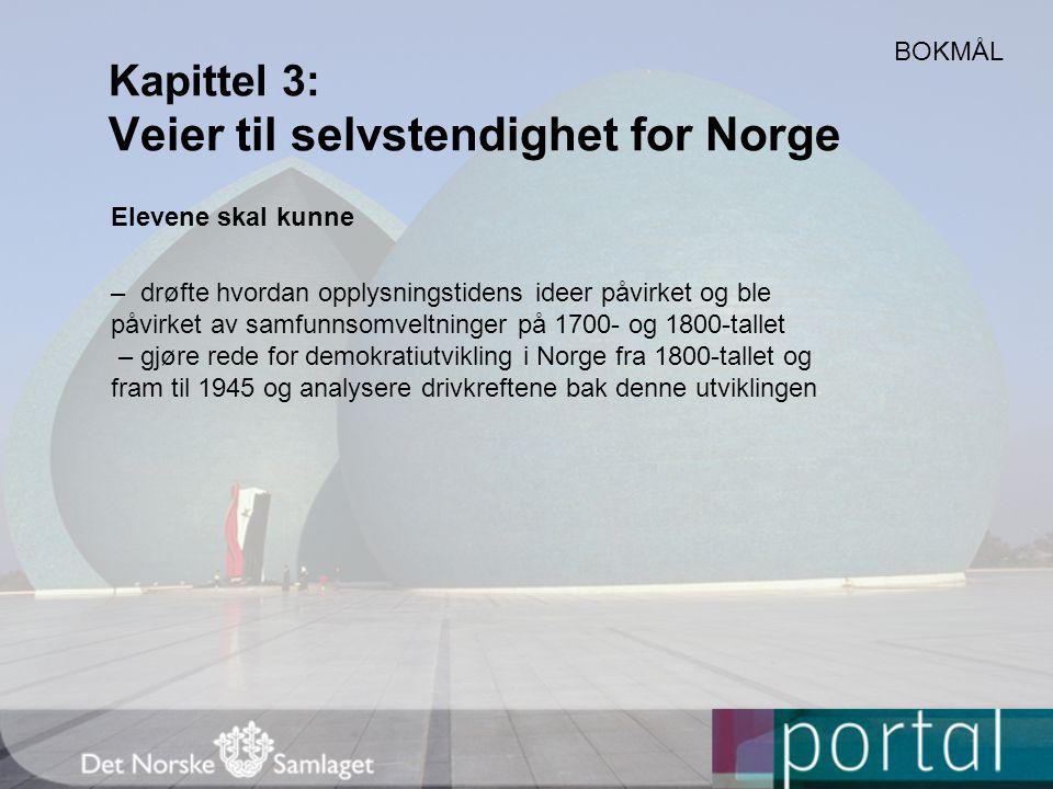 Kapittel 3: Veier til selvstendighet for Norge