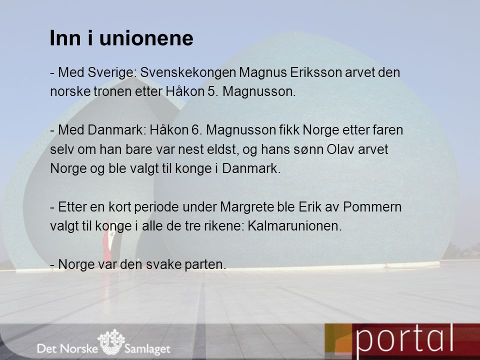 Inn i unionene - Med Sverige: Svenskekongen Magnus Eriksson arvet den