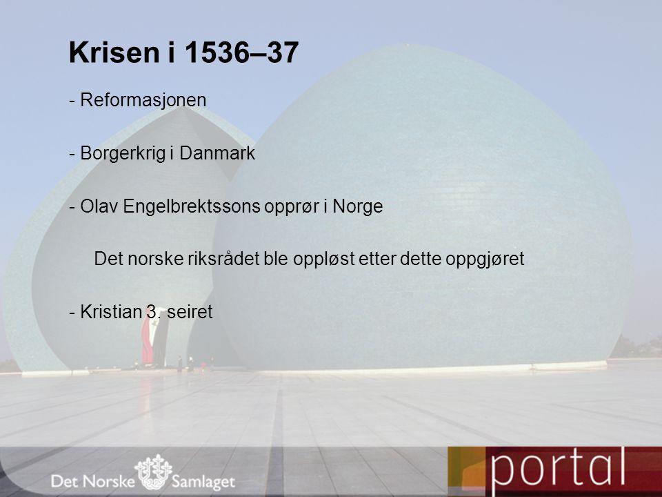 Krisen i 1536–37 - Reformasjonen - Borgerkrig i Danmark