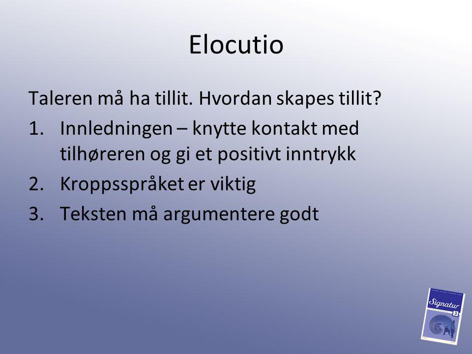 Elocutio Taleren må ha tillit. Hvordan skapes tillit
