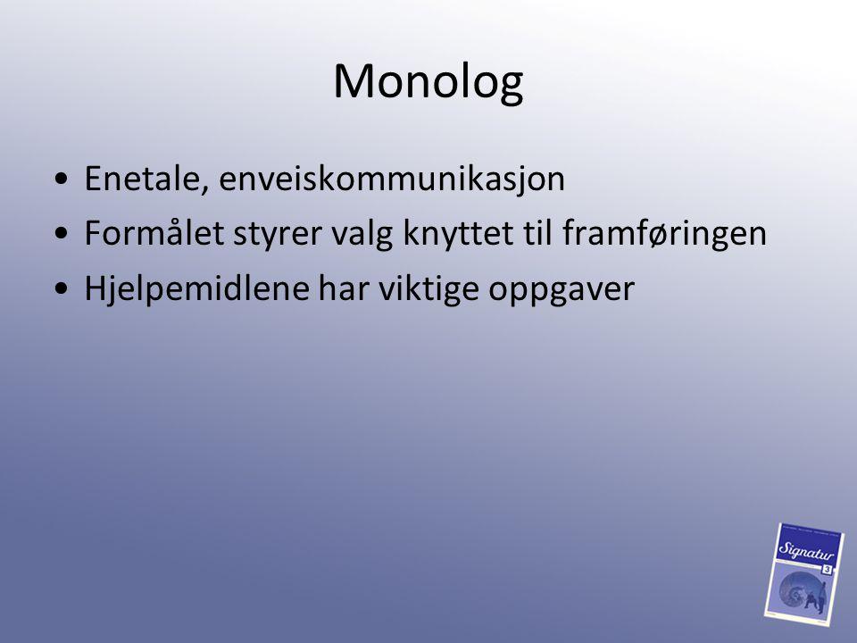 Monolog Enetale, enveiskommunikasjon