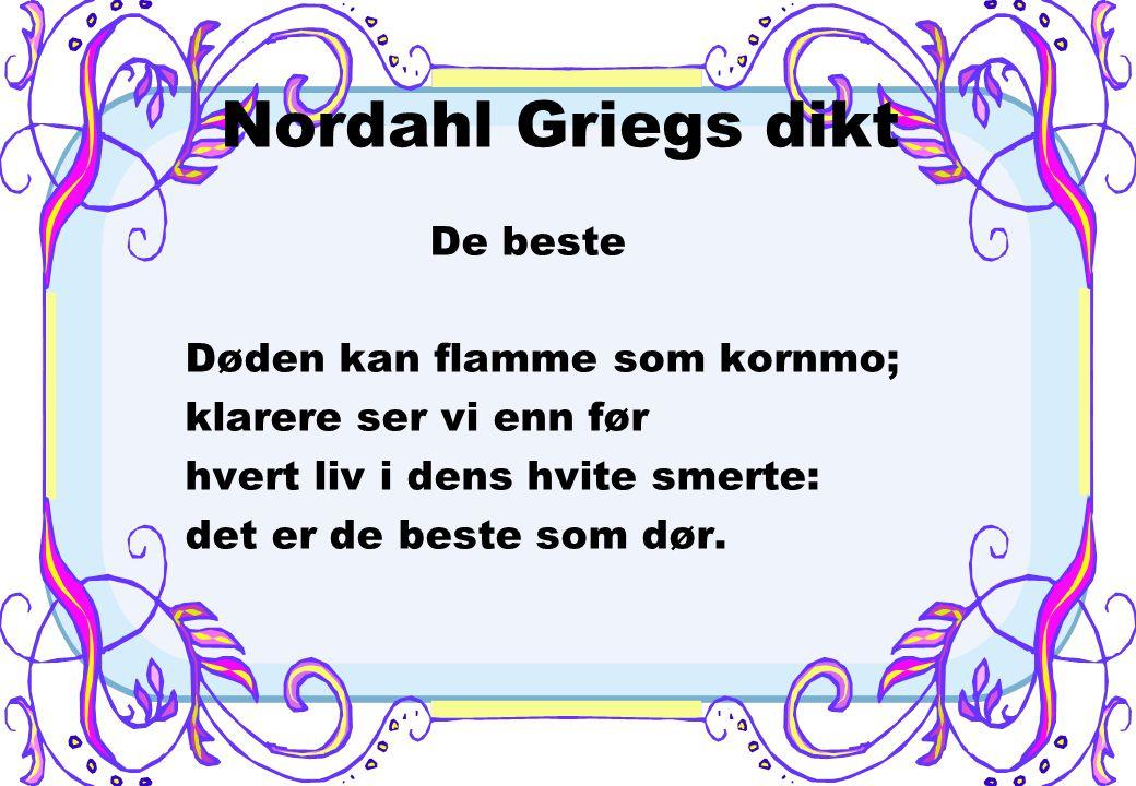 Nordahl Griegs dikt Døden kan flamme som kornmo;