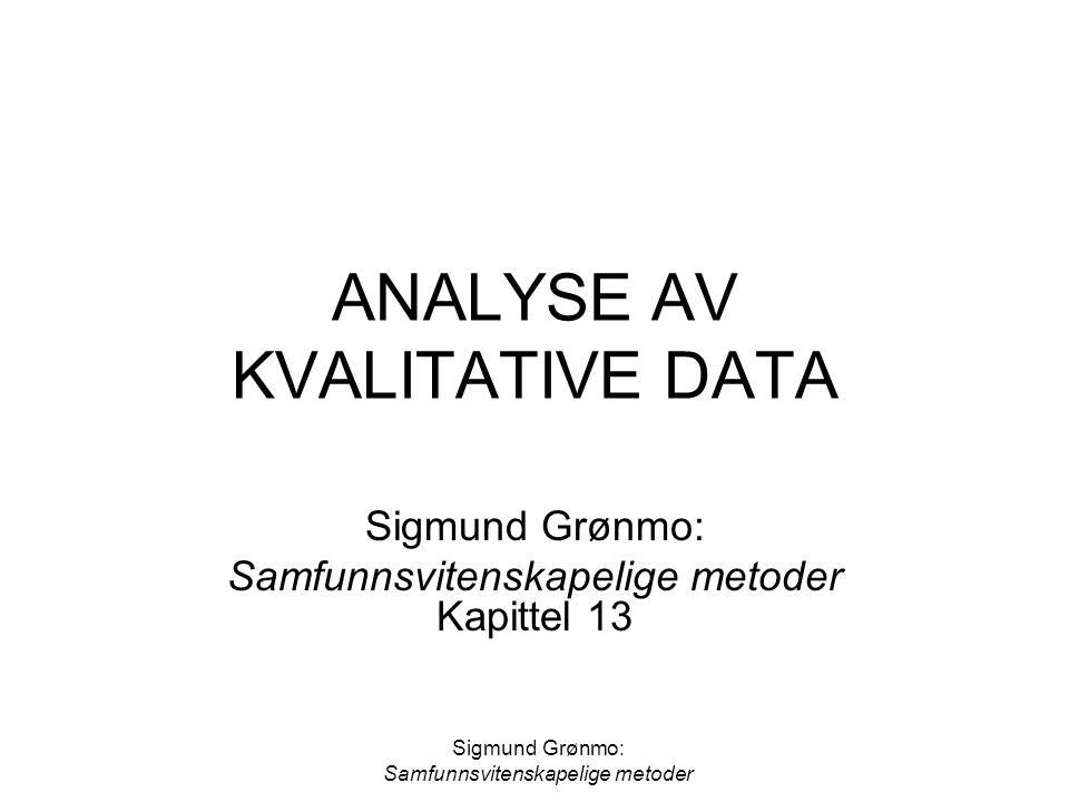ANALYSE AV KVALITATIVE DATA
