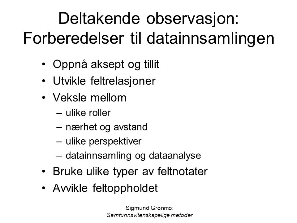 Deltakende observasjon: Forberedelser til datainnsamlingen