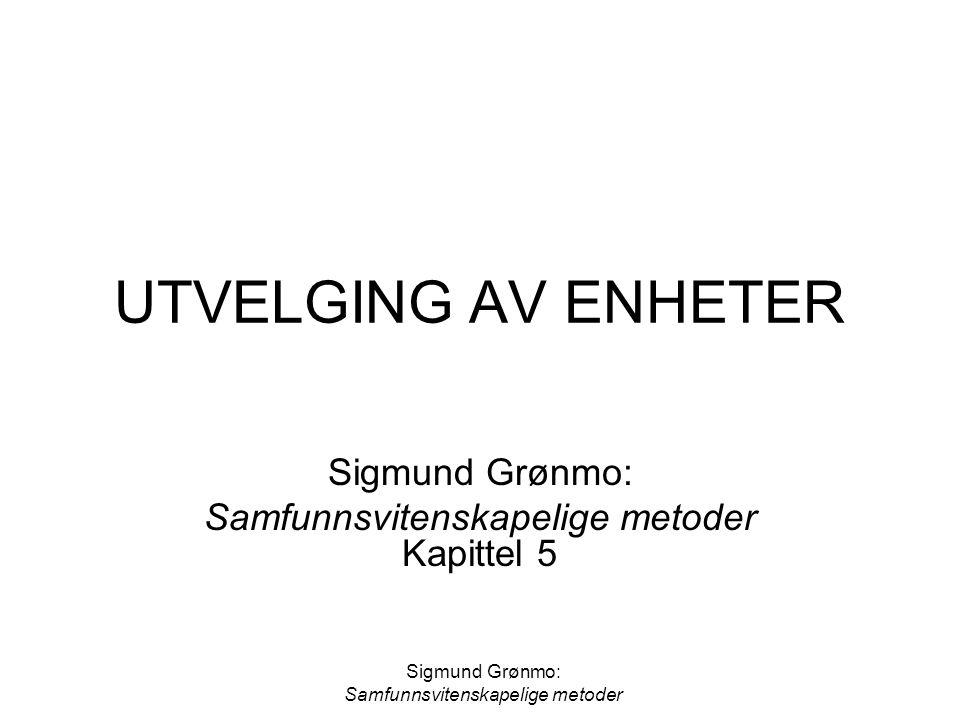 Sigmund Grønmo: Samfunnsvitenskapelige metoder Kapittel 5