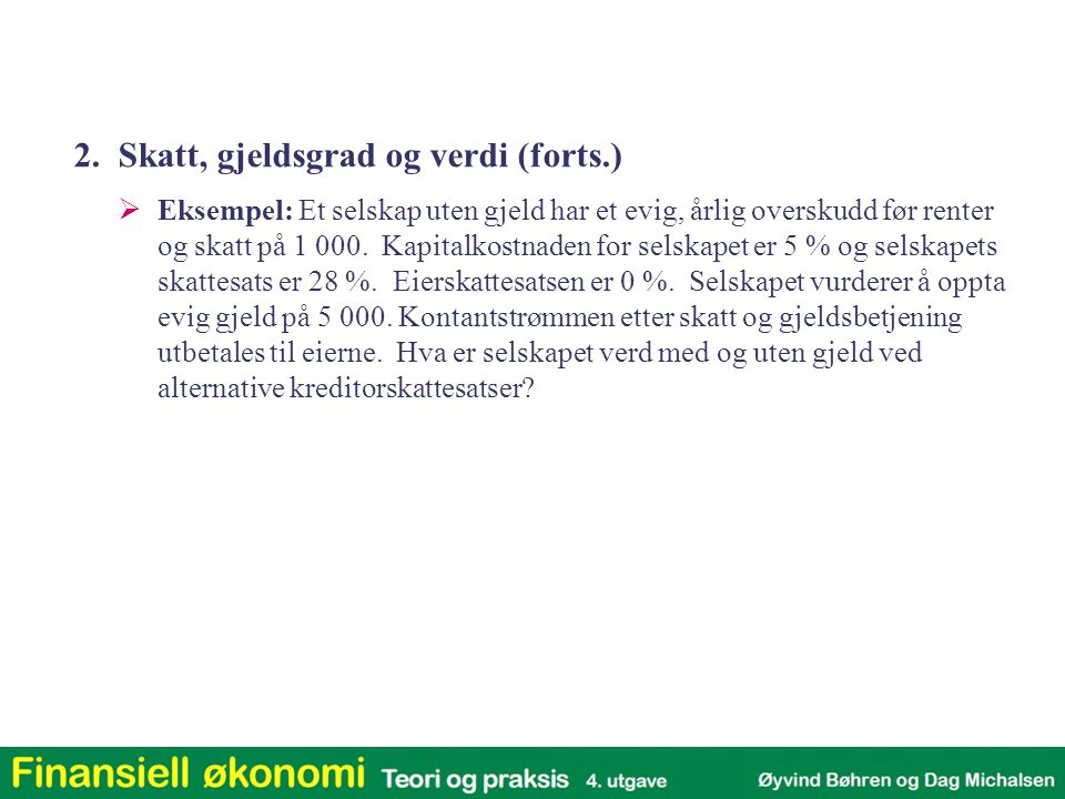 2. Skatt, gjeldsgrad og verdi (forts.)