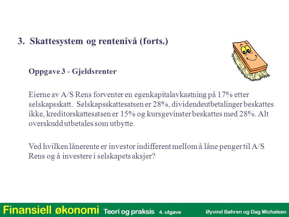 3. Skattesystem og rentenivå (forts.)