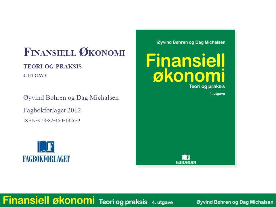 FINANSIELL ØKONOMI Øyvind Bøhren og Dag Michalsen Fagbokforlaget 2012