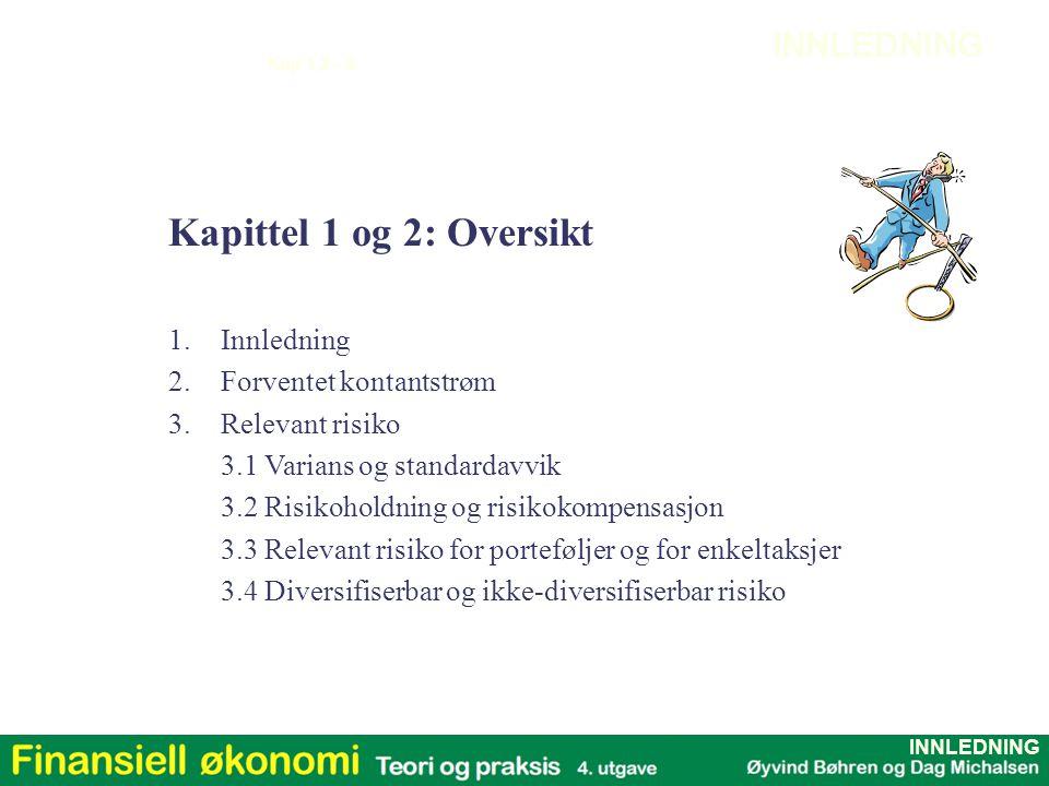 Kapittel 1 og 2: Oversikt INNLEDNING Innledning Forventet kontantstrøm