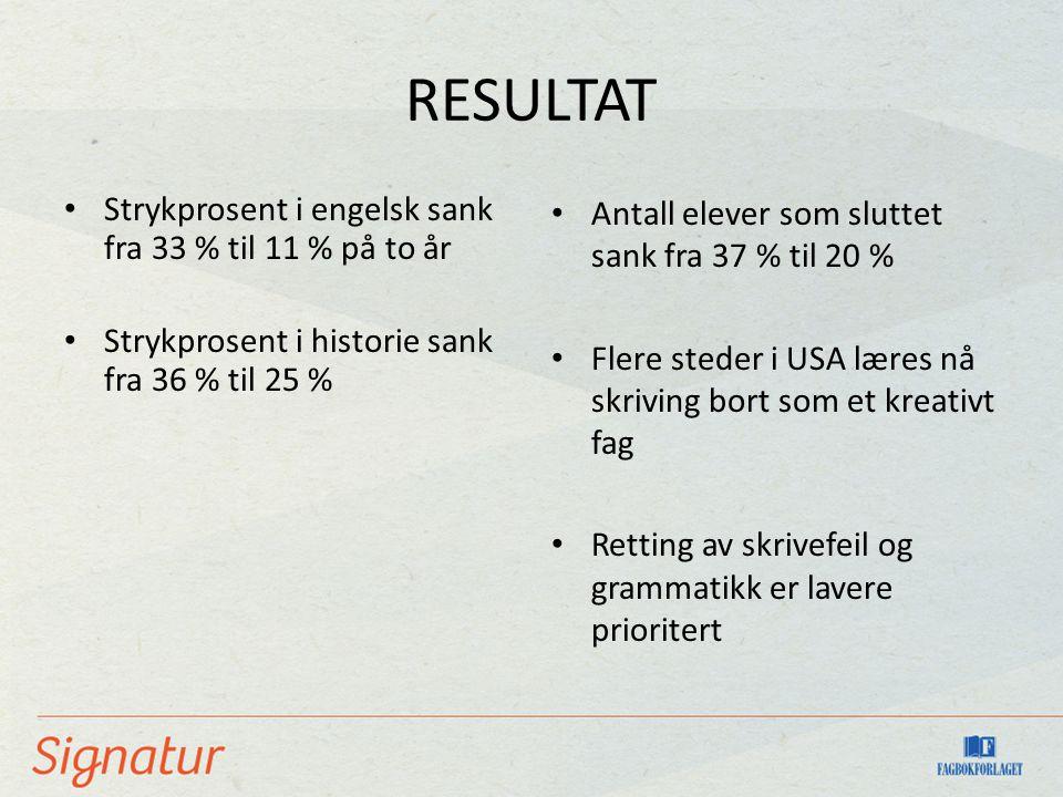 RESULTAT Strykprosent i engelsk sank fra 33 % til 11 % på to år
