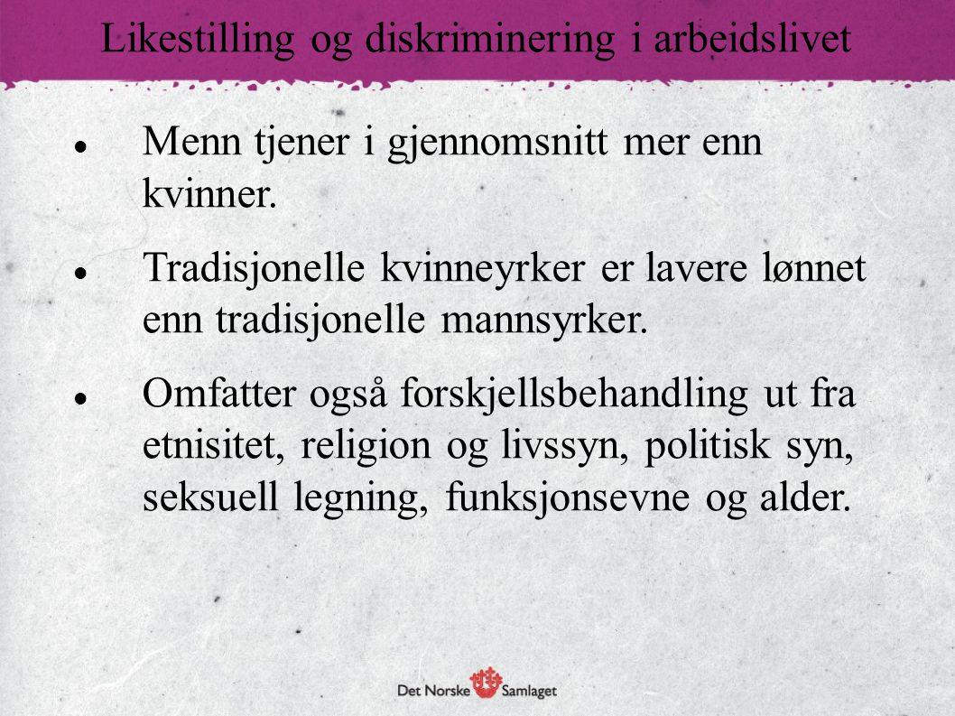Likestilling og diskriminering i arbeidslivet