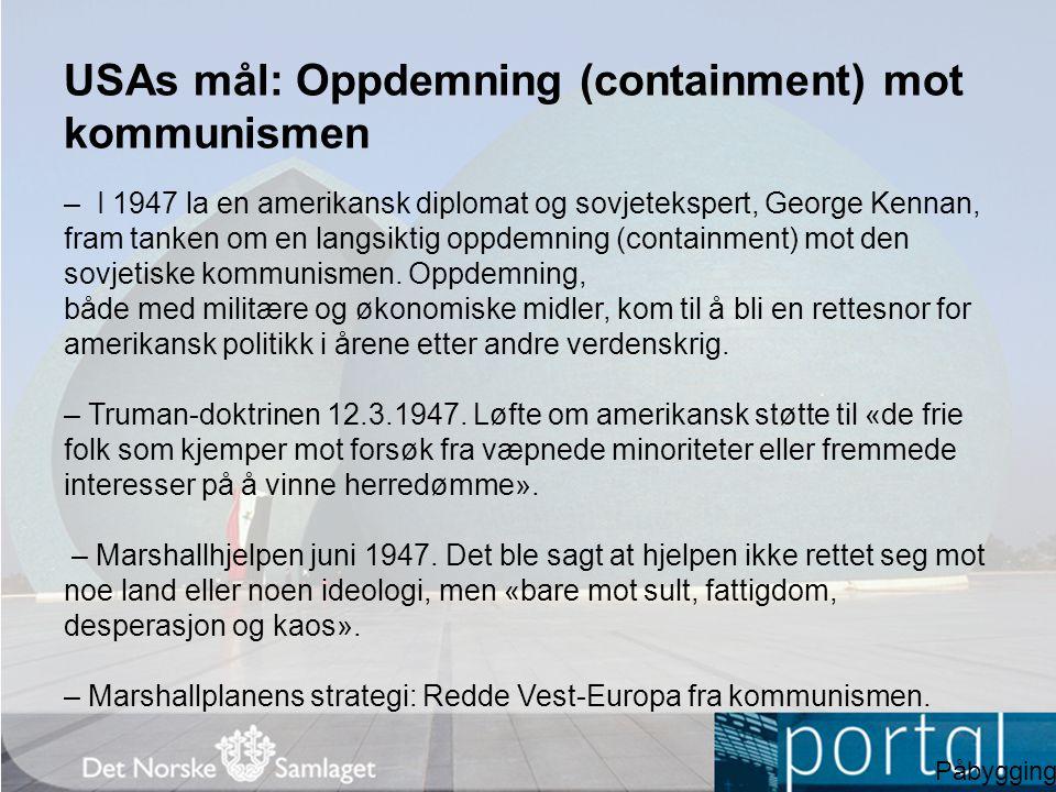 USAs mål: Oppdemning (containment) mot kommunismen