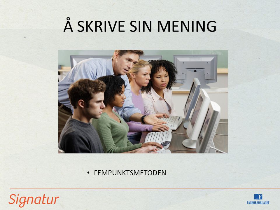 Å SKRIVE SIN MENING FEMPUNKTSMETODEN