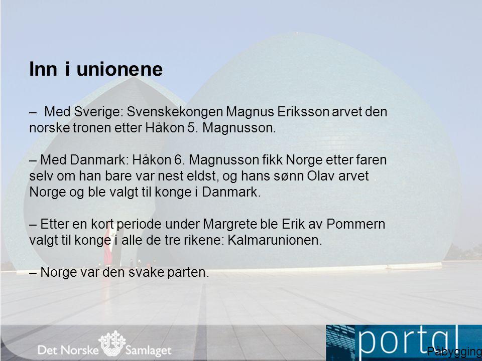 Inn i unionene – Med Sverige: Svenskekongen Magnus Eriksson arvet den