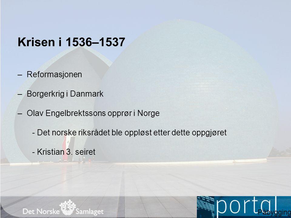 Krisen i 1536–1537 – Reformasjonen – Borgerkrig i Danmark