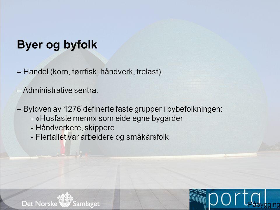 Byer og byfolk – Handel (korn, tørrfisk, håndverk, trelast).