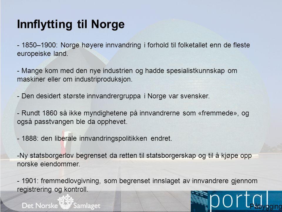 Innflytting til Norge - 1850–1900: Norge høyere innvandring i forhold til folketallet enn de fleste europeiske land.
