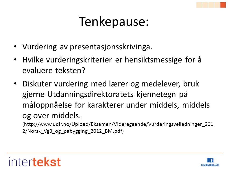Tenkepause: Vurdering av presentasjonsskrivinga.