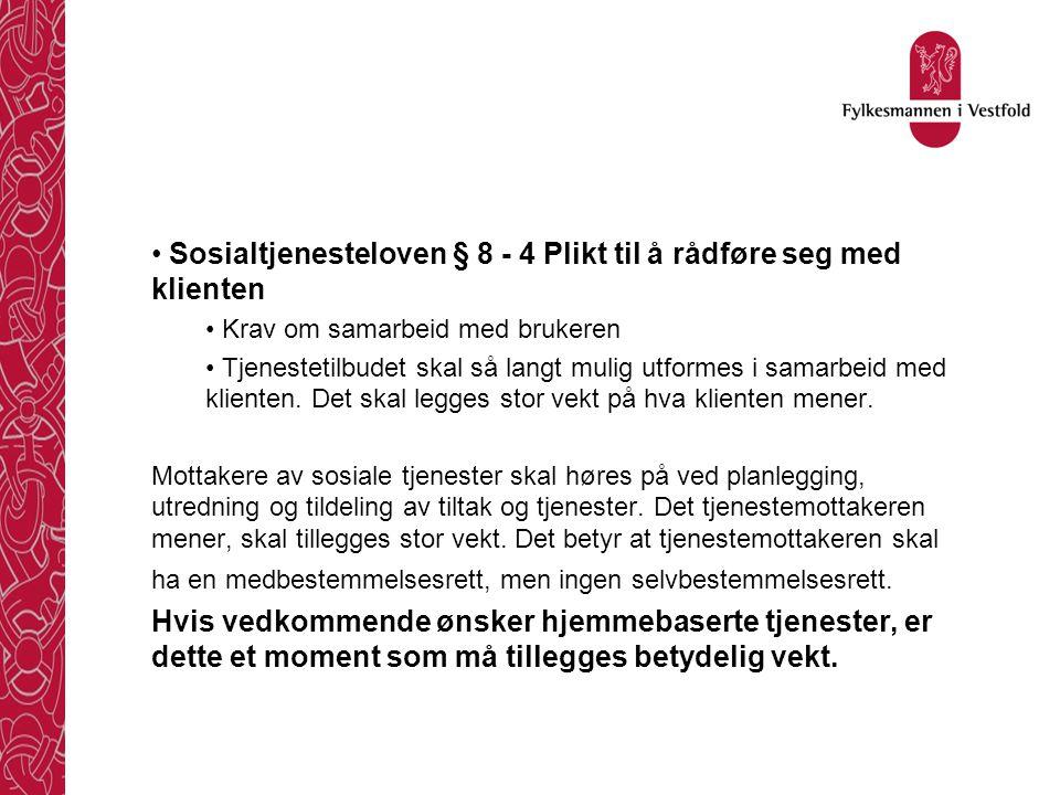 Sosialtjenesteloven § 8 - 4 Plikt til å rådføre seg med klienten