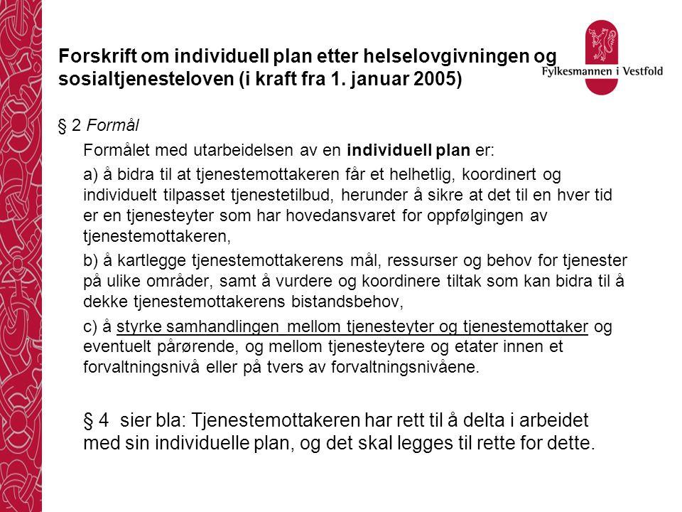 Forskrift om individuell plan etter helselovgivningen og sosialtjenesteloven (i kraft fra 1. januar 2005)