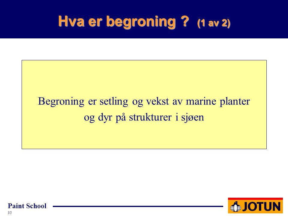Hva er begroning . (1 av 2) Begroning er setling og vekst av marine planter.