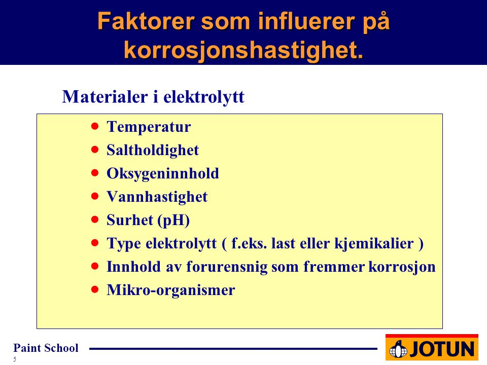 Faktorer som influerer på korrosjonshastighet.