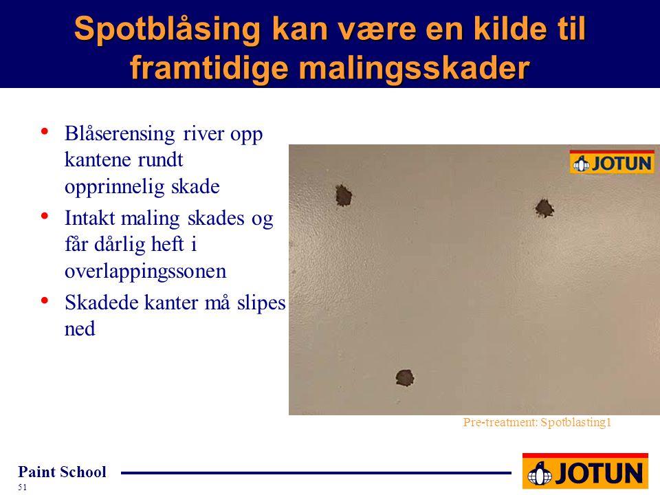 Spotblåsing kan være en kilde til framtidige malingsskader