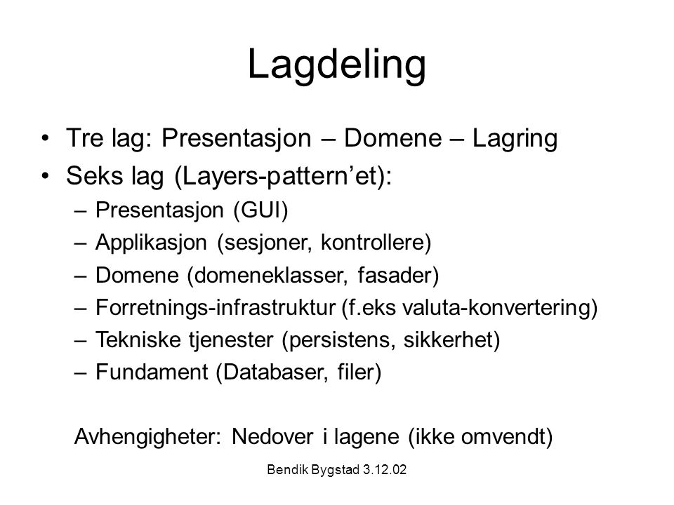 Lagdeling Tre lag: Presentasjon – Domene – Lagring