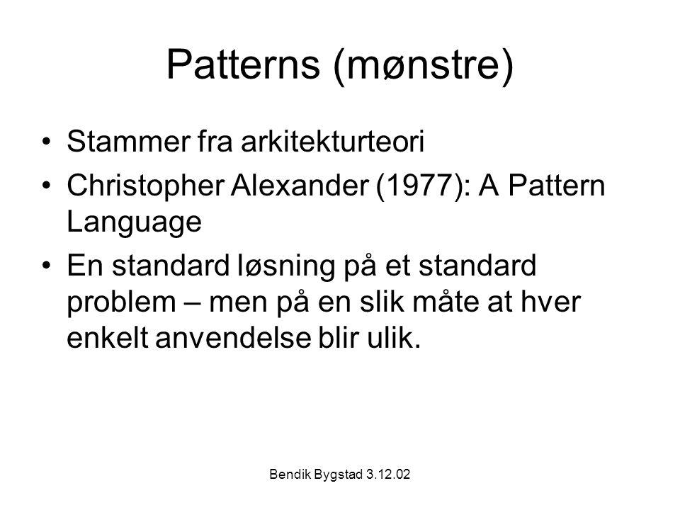 Patterns (mønstre) Stammer fra arkitekturteori