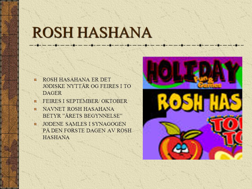 ROSH HASHANA ROSH HASAHANA ER DET JØDISKE NYTTÅR OG FEIRES I TO DAGER