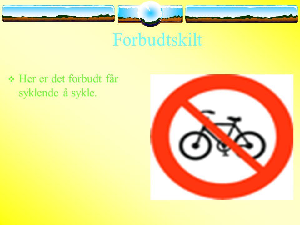 Forbudtskilt Her er det forbudt får syklende å sykle.