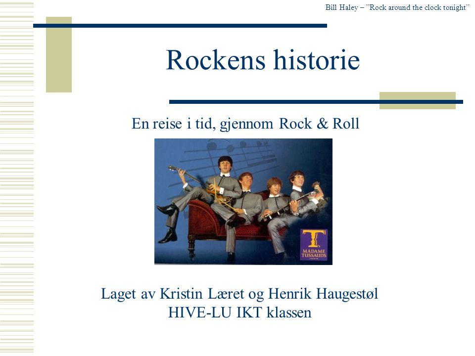 Rockens historie En reise i tid, gjennom Rock & Roll