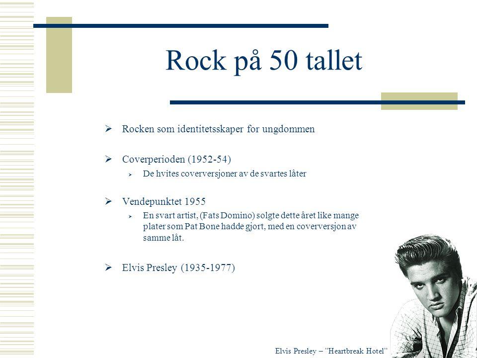 Rock på 50 tallet Rocken som identitetsskaper for ungdommen
